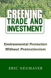 Greening Trade and Investment by Eric Neumayer image