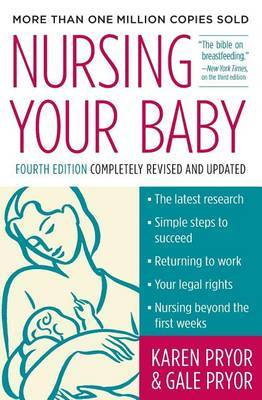 Nursing Your Baby by Gale Pryor