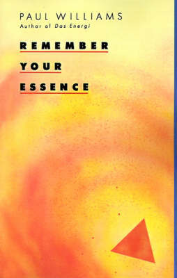 Remember Your Essence by Paul Williams
