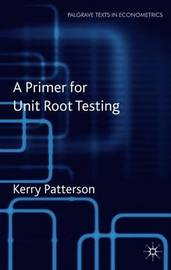 A Primer for Unit Root Testing by Kerry Patterson