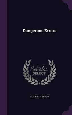 Dangerous Errors by Dangerous Errors