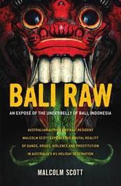Bali Raw by Malcolm Scott