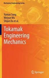 Tokamak Engineering Mechanics by Yuntao Song