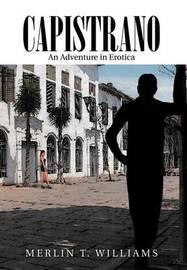 Capistrano by MERLIN T. WILLIAMS