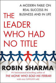The Leader Who Had No Title by Robin Sharma image
