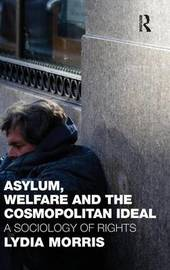Asylum, Welfare and the Cosmopolitan Ideal by Lydia Morris image