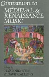 Companion to Medieval and Renaissance Music by Tess Knighton
