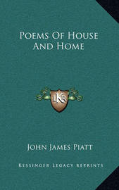 Poems of House and Home by John James Piatt