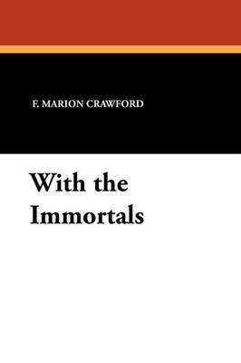 With the Immortals by F.Marion Crawford