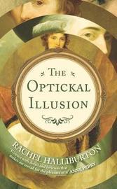 The Optickal Illusion by Rachel Halliburton