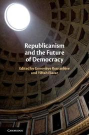 Republicanism and the Future of Democracy