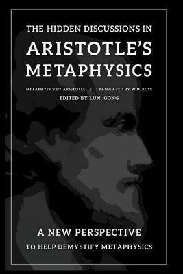 The Hidden Discussions in Aristotle's Metaphysics by * Aristotle