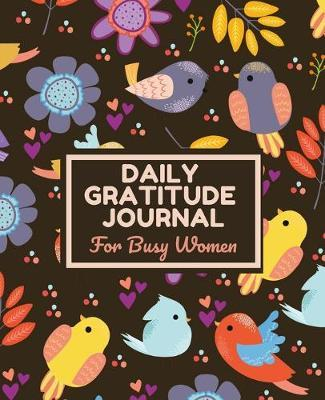 Daily Gratitude Journal for Busy Women by Heartfelt Journals