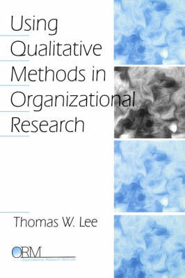 Using Qualitative Methods in Organizational Research by Thomas W. Lee image