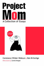 Project Mom: A Collection of Essays by Constance Wilder-Wokoun image