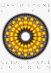 David Byrne - Live At The Union Chapel