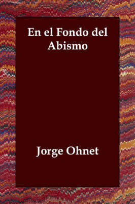 En El Fondo Del Abismo by Jorge Ohnet