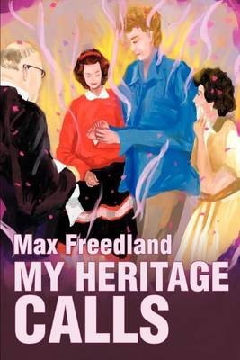 My Heritage Calls by Max Freedland image