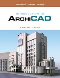 Building Information Modeling for Construction Using Archicad by Mohd Shiratuddin
