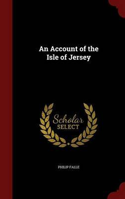 An Account of the Isle of Jersey by Philip Falle image