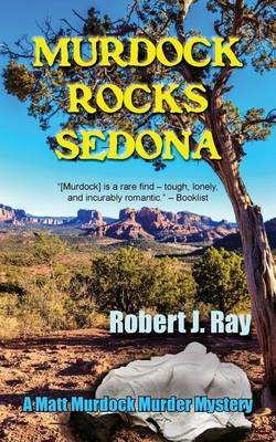 Murdock Rocks Sedona by Robert J Ray