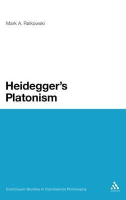 Heidegger's Platonism by Mark Ralkowski