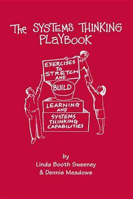 The Systems Thinking Playbook: Exercises to Stretch and Build Learning and Systems Thinking Capabilities by Dennis Meadows image