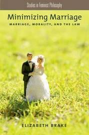 Minimizing Marriage by Elizabeth Brake