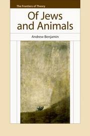 Of Jews And Animals by Andrew Benjamin image
