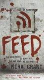 Feed (Newsflesh Trilogy #1) by Mira Grant