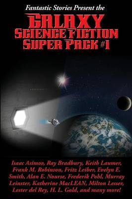 Fantastic Stories Present the Galaxy Science Fiction Super Pack #1 by Isaac Asimov