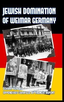 Jewish Domination of Weimar Germany by Eckhart Verlag image