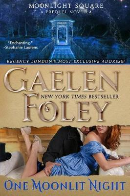 One Moonlit Night (Moonlight Square by Gaelen Foley
