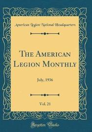 The American Legion Monthly, Vol. 21 by American Legion National Headquarters image