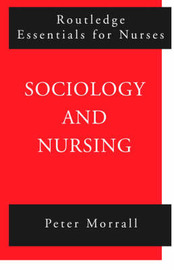 Sociology and Nursing by Peter Morrall image