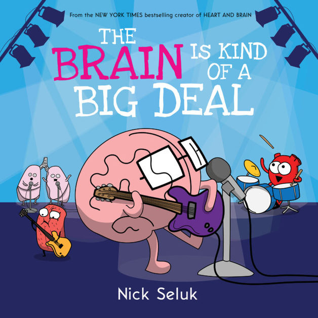 The Brain Is Kind of a Big Deal by Nick Seluk