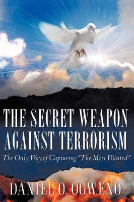 The Secret Weapon Against Terrorism by Daniel O. Ogweno image