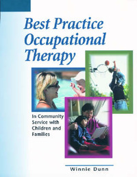 Best Practice Occupational Therapy: In Community Service with Children and Families by Winnie Dunn image