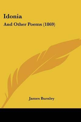Idonia: And Other Poems (1869) by James Burnley image