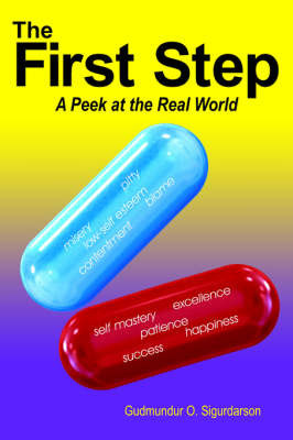 The First Step: A Peek at the Real World by O. Sigurdarson Gudmundur O. Sigurdarson