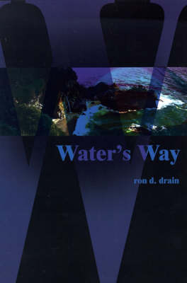 Water's Way by Ron D. Drain