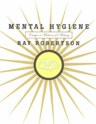 Mental Hygiene by Ray Robertson