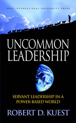 Uncommon Leadership by Robert Kuest