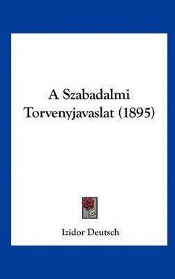 A Szabadalmi Torvenyjavaslat (1895) by Izidor Deutsch
