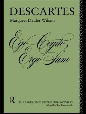 Descartes by Margaret Dauler Wilson
