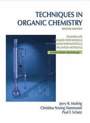 Techniques in Organic Chemistry by Jerry R Mohrig