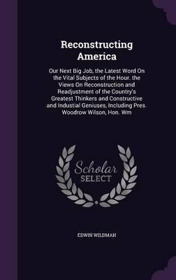 Reconstructing America by Edwin Wildman