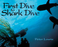First Dive to Shark Dive by Peter Lourie image