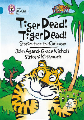 Tiger Dead! Tiger Dead! Stories from the Caribbean: Phase 7, Bk. 3 by Grace Nicholls image