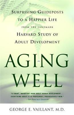 Aging Well by George Vaillant